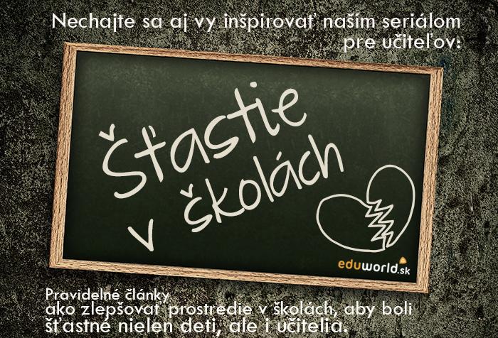 Šťastie v školách-eduworld.sk