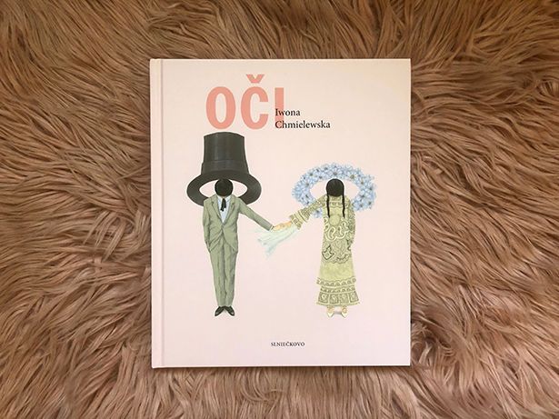 Kniha poľskej ilustrátorky Iwony Chmielewskej Oči / Foto: VM