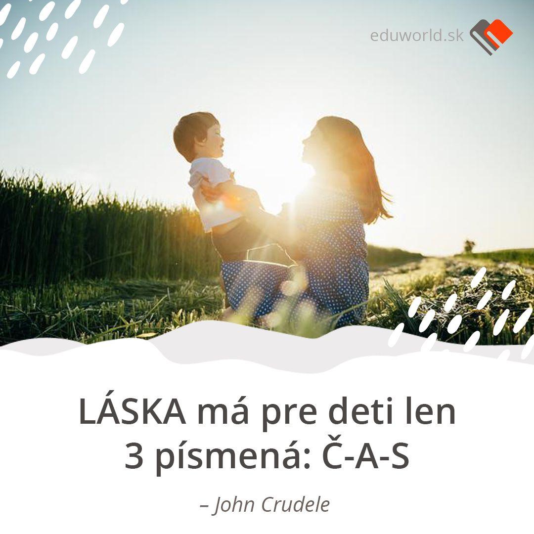 Láska má pre deti len tri písmená: Č-A-S.