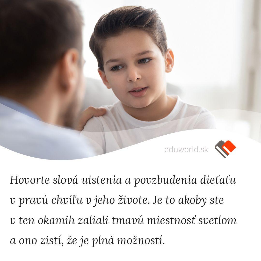 Hovorte slová uistenia a povzbudenia deťom v pravú chvíľu v živote.