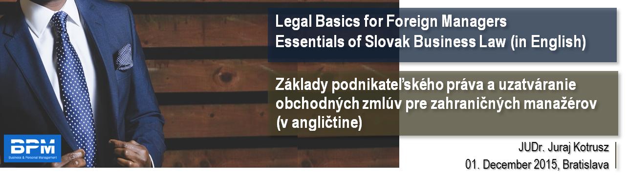 Základy podnikateľského práva a uzatváranie obchodných zmlúv pre zahraničných manažérov v AJ / Legal