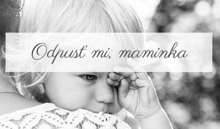 Odpusť mi, maminka