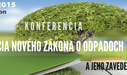 KONFERENCIA Koncepcia nového zákona o odpadoch a jeho zavedenie do praxe