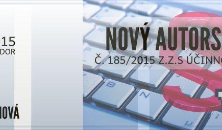 Nový Autorský zákon č. 185/2015 Z.z. s účinnosťou od 1. 1. 2016