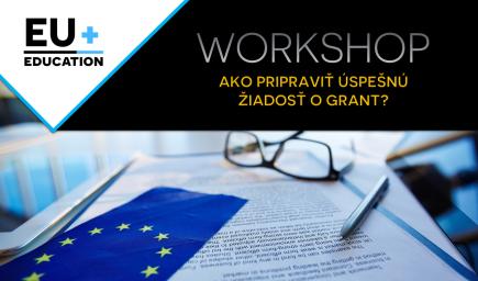 EU+ Workshop - Ako pripraviť úspešnú žiadosť o grant?