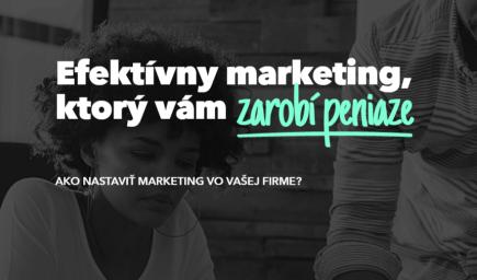 Efektívny marketing, ktorý vám zarobí peniaze