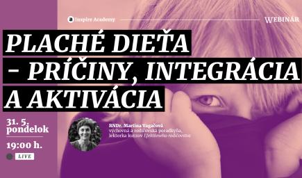 Plaché dieťa – príčiny, integrácia a aktivácia | Webinár
