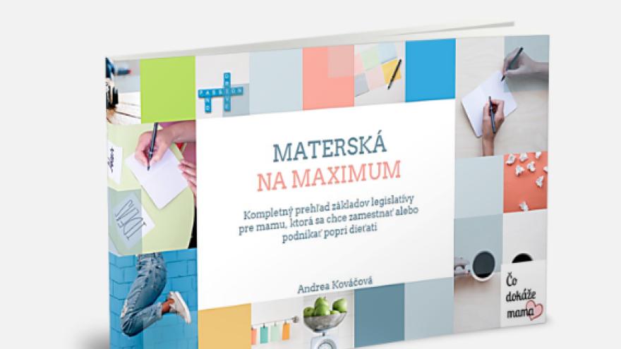 Kniha pre všetky mamy, čo by rady podnikali: Materská na maximum (Andrea Kováčová)